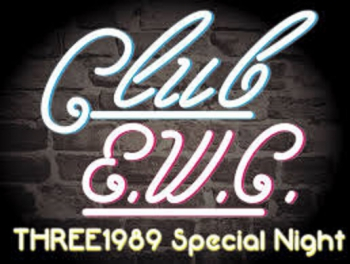 club E.W.C~THREE1989 Special Night~