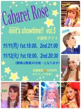 Cabaret Rose Show Vol.5 iiiiiiit's showtime!!!